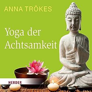Yoga der Achtsamkeit Hörbuch