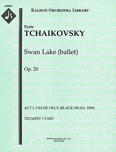 Swan Lake (ballet), Op.20 (Act I, Pas de Deux (Black Swan, 1895)): Trumpet 1 part (Qty 2) [A8904]