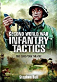 Second World War Infantry Tactics: The European Theatre