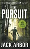 Movie cover for The Pursuit: A Max Austin Thriller, Book #2 (The Russian Assassin) (Volume 2) by Jack Arbor