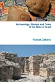Archaeology, Stamps and Coins of the State of Israel, Yitzhak Zahavy, 0557128242