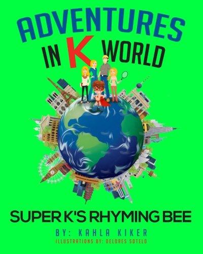 Download Adventures in K World: Super K's Rhyming Bee (Volume 2) ebook