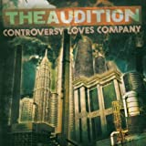 Controversy Loves Company by The Audition (2005-09-20)