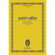 Havanaise: Op. 83 (Eulenburg Studienpartituren Book 1904)
