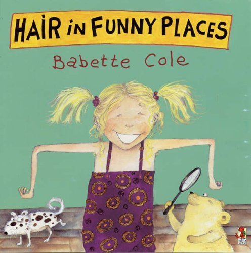 Funny Places (Hair In Funny Places by Cole, Babette (2001) Paperback)