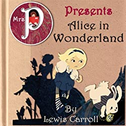 Mrs. P Presents Alice in Wonderland