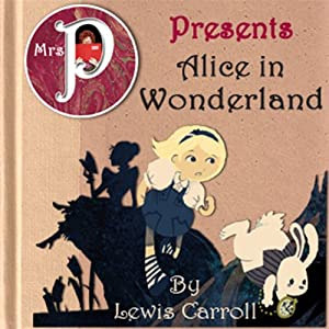 Mrs. P Presents Alice in Wonderland Audiobook
