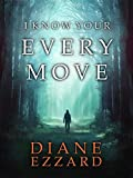 I Know Your Every Move (Sophie Brown Book 1) by  Diane Ezzard in stock, buy online here