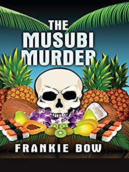 The Musubi Murder: A Professor Molly Mystery (Professor Molly Mysteries Book 1) by [Bow, Frankie]