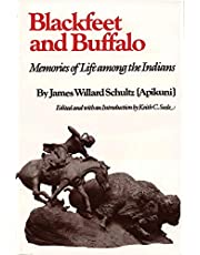 Blackfeet and Buffalo: Memories of Life among the Indians