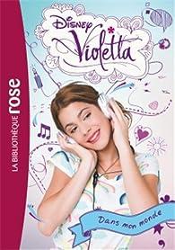 Violetta, tome 1 : Dans mon monde par Natacha Godeau