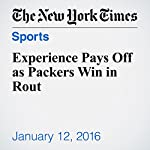 Experience Pays Off as Packers Win in Rout | Bill Pennington