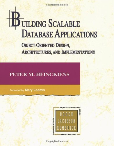 Building Scalable Database Applications: Object-Oriented Design, Architectures and Implementations