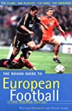 European Football, Rough Guides Staff and Peterjon Cresswell, 1858285682