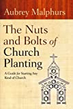 The Nuts and Bolts of Church Planting: A Guide for