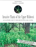 Invasive Plants of the Upper Midwest, Elizabeth J. Czarapata, 0299210545