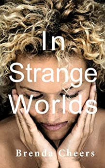 In Strange Worlds by [Cheers, Brenda]