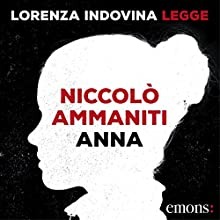 Anna Audiobook by Niccolò Ammaniti Narrated by Lorenza Indovina
