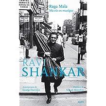 Raga Mala Ma vie en musique: Mémoires d'un des plus grands musiciens de musique traditionnelle indienne (French Edition)
