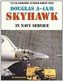 Douglas A-4A/B Skyhawk in Navy Service, Ginter, Steve, 0942612493