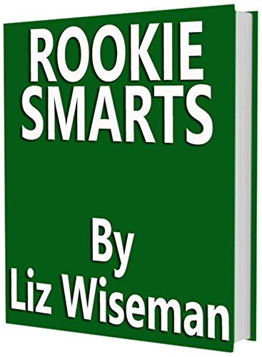 30 Minute Executive Summary of: ROOKIE SMARTS By Liz Wiseman: Business Book Summaries -- Read Less, Do More (English Edition)