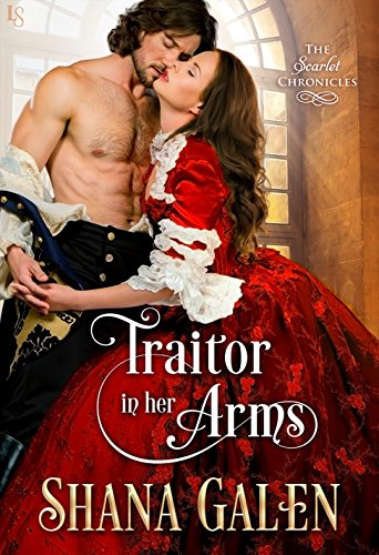 Traitor in Her Arms: A Scarlet Chronicles Novel (The Scarlet Chronicles)