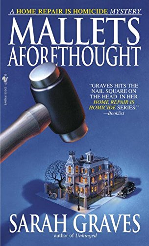 [(Mallets Aforethought : A Home Repair Is Homicide Mystery)] [By (author) Sarah Graves] published on (November, 2004)