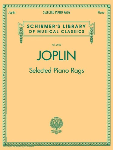 Selected Piano Music - Selected Piano Rags: Schirmer Library of Classics Volume 2062