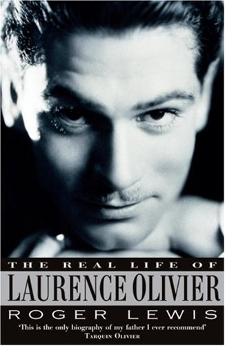 The Real Life of Laurence Olivier