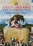 Cielo e Infierno: Verdades de Dios (Spanish Edition)