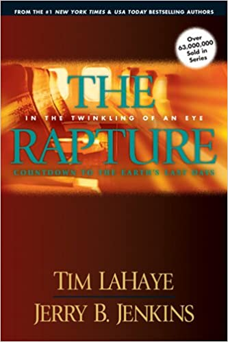 The Rapture Countdown to the Earths Last Days In the Twinkling of an Eye