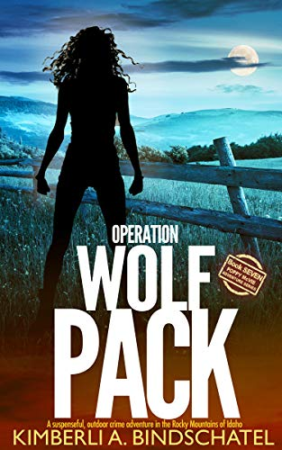 Operation Wolf Pack: A suspenseful, outdoor crime adventure in the Rocky Mountains of Idaho (Poppy McVie Mysteries Book ()