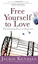 Free Yourself to Love: The Liberating Power of Forgiveness (Faith Words)