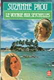 Front cover for the book Le Voyage aux Seychelles: Roman by Suzanne Prou