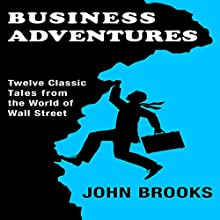 Business Adventures Audiobook by John Brooks Narrated by John Brooks
