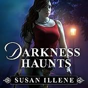 Darkness Haunts: The Sensor, Book 1 | Susan Illene