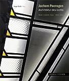 Jochem Poensgen : Architektur des Lichts: Werke, Entwürfe, Texte, 1956-2012, Br&uuml and lls, Holger, 3795425301