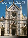 img - for Santa Croce [English Edition] (Photo guide to the The Basilica di Santa Croce) by Emma Micheletti (2004-11-07) book / textbook / text book