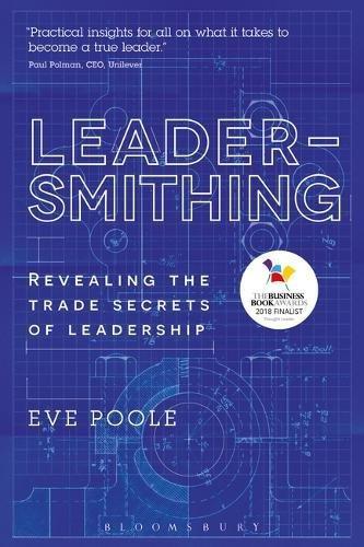 Leadersmithing: Revealing the Trade Secrets of Leadership