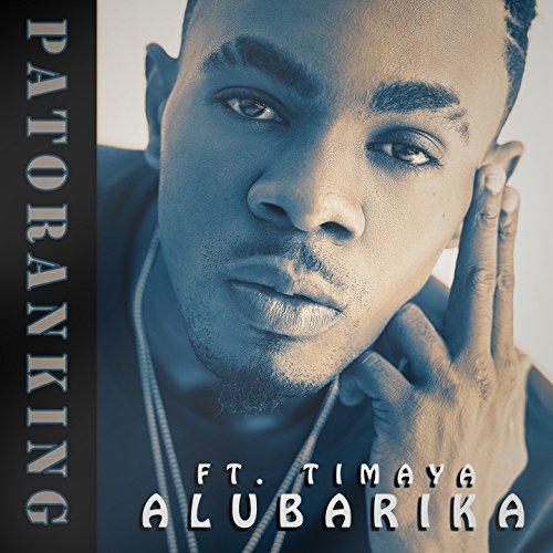 Fast download [6. 3mb] patoranking alubarika ft timaya.