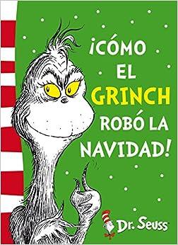 ¡cómo El Grinch Robó La Navidad! por María Serna Aguirre;