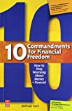 10 Commandments for Financial Freedom: How to Stop Worrying About Money- Forever!