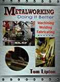 img - for Metalworking: Doing It Better book / textbook / text book