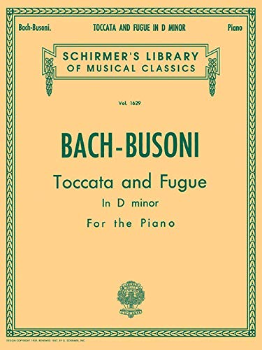TOCCATA AND FUGUE D MINOR    PIANO (Schirmer Library of Classics)