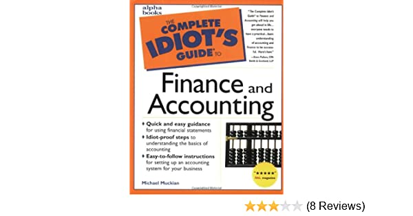 amazon com the complete idiot s guide to finance and accounting rh amazon com the complete idiot guide to personal finance in your 20s and 30s the complete idiot guide to personal finance pdf