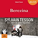 Berezina Audiobook by Sylvain Tesson Narrated by Franck Desmedt