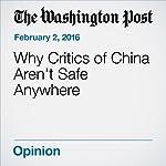 Why Critics of China Aren't Safe Anywhere   Fred Hiatt