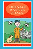 Cilie Yack is Under Attack: A story about a boy with celiac disease