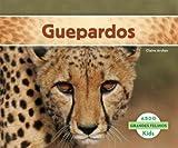 Guepardos (Grandes Felinos / Big Cats) (Spanish Edition)