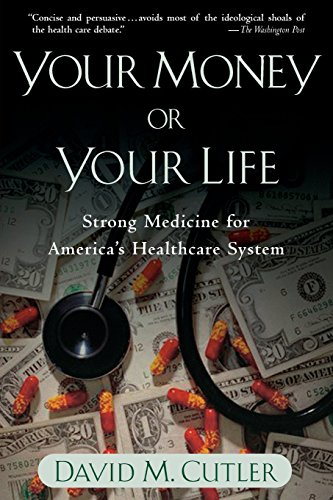 Your Money or Your Life: Strong Medicine for America's Health Care System